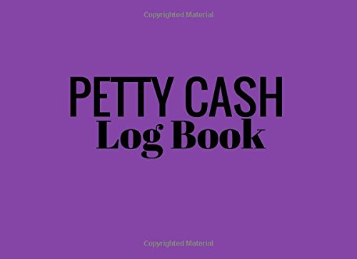 Petty Cash Log Book: Purple 6 Column Payment Record Tracker | Manage Cash Going In & Out | Simple Accounting Book | Small & Compact | 100 Pages (Money Management) (Volume 4)