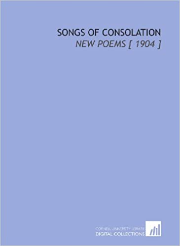Songs of Consolation: New Poems [ 1904 ]
