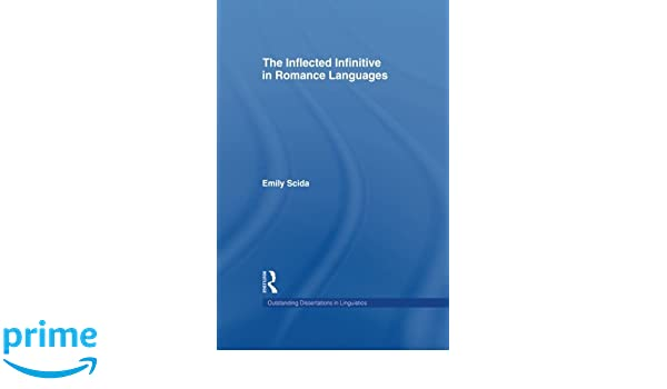 the inflected infinitive in romance languages scida emily e