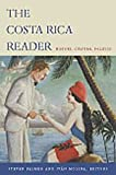 The Costa Rica Reader : History, Culture, Politics, , 0822333864