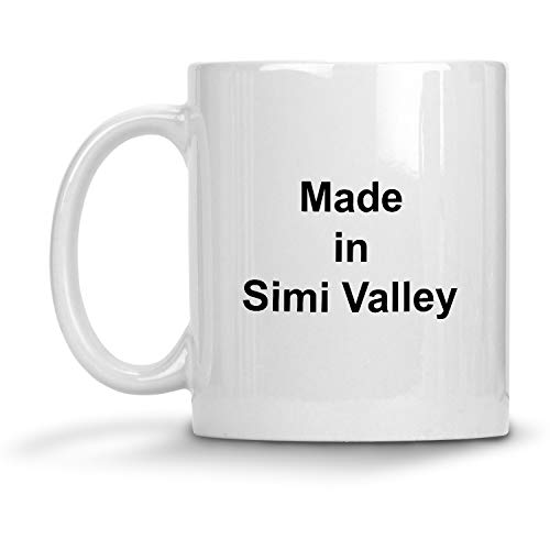 Made in Simi Valley Mug - 11 oz White Coffee Cup - Funny Novelty Gift Idea