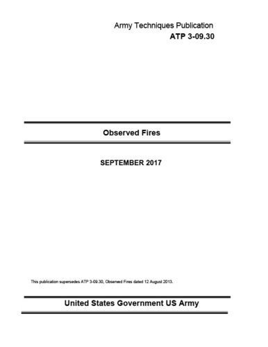 DOWNLOAD PDF Army Techniques Publication ATP 3-09 30 Observed Fires