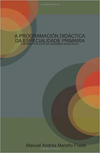 A PROGRAMACIÓN DIDÁCTICA DA ESPECIALIDADE PRIMARIA: EXEMPLIFICACIÓNS DE UNIDADES DIDÁCTICAS (Galician Edition)