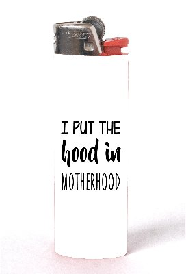 I Put The Hood in Motherhood 2 PACK Vinyl Decal Wrap Skin Stickers for Bic Lighters by Moonlight - Morph I