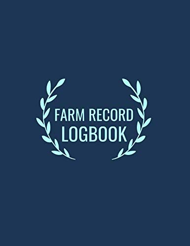 "Farm Record Logbook: Essential Farming Bookkeeping Note, Farm Record Keeping Logbook, Livestock journal organizer, Farmer Log 8.5""x11"" with 120 Pages. (Farm Inventory Records.)"