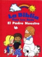 La Biblia Para Los Bebes El Padre Nuestro (Baby Bible: The L (La Biblia Para Los Bebes/ Baby Bible) por Robin Currie