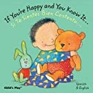 If You're Happy and You Know It.../Si Te Sientes Bien Contento... (Dual Language Baby Board Books- English/Spanish) (Spanish Edition)