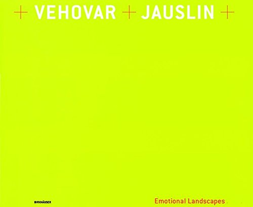 Emotional Landscapes. Die Architektur von Mateja Vehovar und Stefan Jauslin