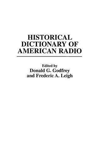 Historical Dictionary of American Radio by Donald G Godfrey Frederic A Leigh