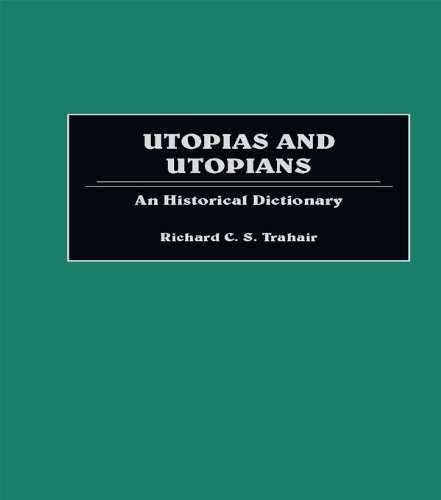 Download Utopias and Utopians: An Historical Dictionary of Attempts to Make the World a Better Place and Those Who Were Involved Pdf