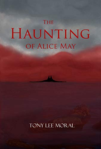 The Haunting of Alice May by [Moral, Tony Lee]