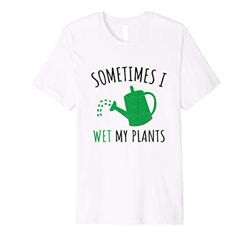 ('Sometimes I Wet My Plant' Funny Gardening Gift)