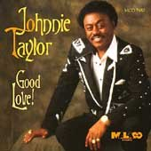 Good Love (The Best Of Johnnie Taylor)