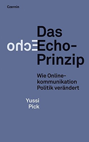 Das Echo-Prinzip: Wie Onlinekommunikation Politik verändert