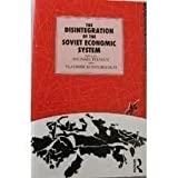 The Disintegration of the Soviet Economic System, Michael Ellman, 0415073146