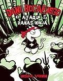El ataque de las ranas ninjas/Attack of the Ninja Frogs (Dani Bocafuego/Dragonbreath) (Spanish Edition)