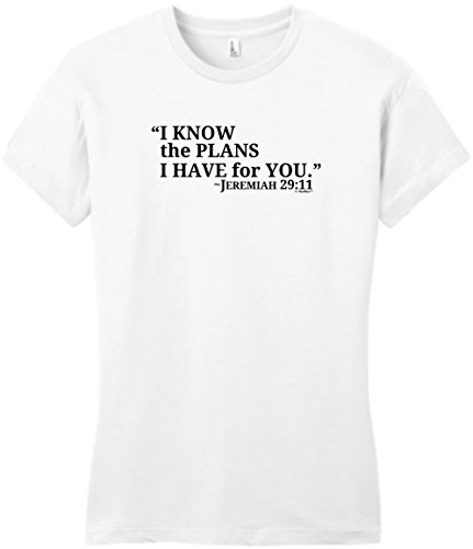 I Know the Plans I Have for You Jeremiah 29:11 Juniors T-Shirt