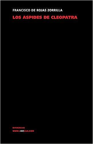 Ebook en italiano descarga gratis Los Aspides De Cleopatra (Diferencias) (Teatro) MOBI 8498162300