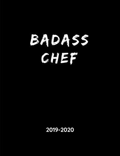Badass Chef - 2019 - 2020: Weekly Calendar Planner - 18 Months - Journal Notebook by Jenna Monahan