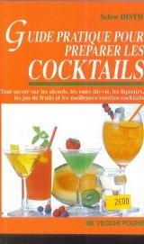 Guide pratique pour préparer les cocktails Poche – 17 octobre 1994 Selow Disth De Vecchi 2732848042 Vins - Alcools - Boissons