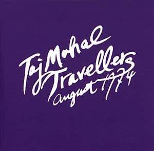 Taj-Mahal Travellers - August 1974 (Limited Edition 2011 Reissue, Double Vinyl LP, Phoenix Records, Hand-Numbered Edition of 1000, 2011)