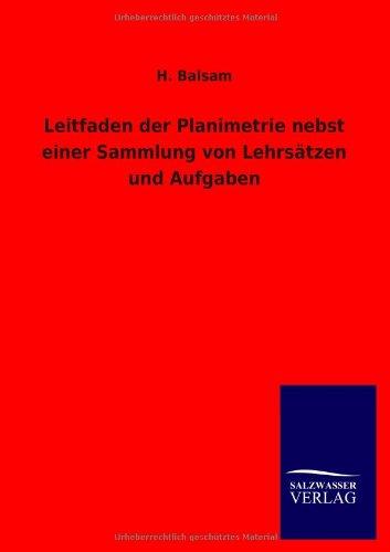 Download Leitfaden Der Planimetrie Nebst Einer Sammlung Von Lehrsatzen Und Aufgaben (German Edition) ebook