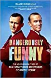 img - for (DANGEROUSLY FUNNY) THE UNCENSORED STORY OF THE SMOTHERS BROTHERS COMEDY HOUR