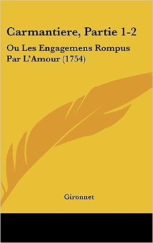 Gratis lyd download bøger online Carmantiere, Partie 1-2: Ou Les Engagemens Rompus Par L'Amour (1754) in Danish PDF DJVU 1104110644
