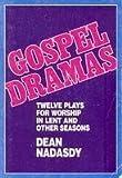 Gospel Dramas, Dean Nadasdy, 0806621850
