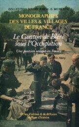 Le canton de Bléré sous l'Occupation. Une position unique en France par Éric Alary