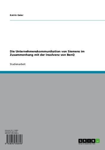 die-unternehmenskommunikation-von-siemens-im-zusammenhang-mit-der-insolvenz-von-benq-german-edition