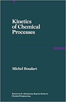 Kinetics of Chemical Processes: Butterworth-Heinemann Series in Chemical Engineering by Boudart, Michel (1991)