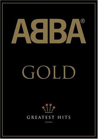 - Abba Gold - Greatest Hits