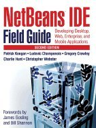 NetBeans IDE Field Guide - Developing Desktop, Web, Enterprise, & Mobile Applications (2nd, 06) by Keegan, Patrick - Champenois, Ludovic - Crawley, Gregory - Hunt [Paperback (2006)] - Ide Field Guide