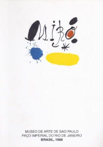 Joan Miró: Pintura, escultura, tapiz, cerâmica, obra gráfica, cartazes : Museu de Arte de São Paulo, agosto-setembro : Paço Imperial do Rio de Janeiro, setembro-outubro (Portuguese (Obra Joan Miro)