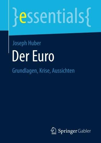 Der Euro: Grundlagen, Krise, Aussichten (essentials)  [Huber, Joseph] (Tapa Blanda)