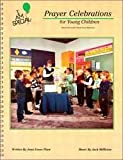Prayer Celebrations for Young Children, Joan E. Plum, 087973213X