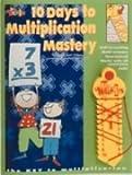 10 Days to Multiplication Mastery, Marion Stuart, 0943343798