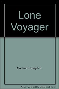 Lone Voyager by Joseph E. Garland (1978-04-02)