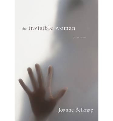 [(The Invisible Woman: Gender, Crime, and Justice )] [Author: Joanne Belknap] [Mar-2014]
