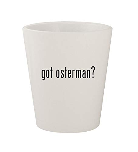 - got osterman? - Ceramic White 1.5oz Shot Glass
