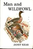 Man and Wildfowl, Janet Kear, 0856610550