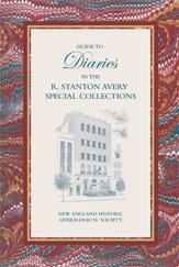 Guide to Diaries in the R. Stanton Avery Special Collections of the New England Historic Genealogical Society
