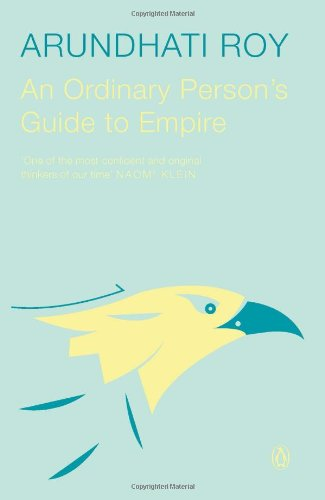 An Ordinary Person's Guide to Empire [Paperback] ARUNDHATI ROY