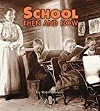 School Then and Now (First Step Nonfiction (Paperback))