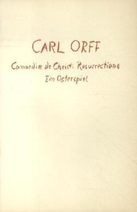 Comoedia de Christi Resurrectione: Ein Osterspiel. Sopran, Bass, Schauspieler, Chor, Knabenchor und Orchester. Textbuch/Libretto.