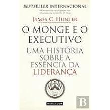 O Monge e o Executivo Uma história sobre a essência da liderança (Portuguese Edition)