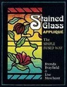 Stained Glass Applique: The Simple Fused Way (Butterfly Fused Glass)