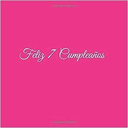 Feliz 7 cumpleaños: Libro De Visitas 7 Años Feliz Cumpleanos ...
