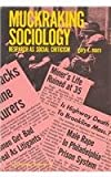 Muckraking Sociology : Research as Social Criticism, , 0878550364
